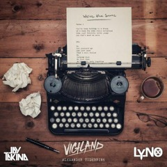 Vigiland, Alexander Tidebrink - We're The Same (LYNO X Jay Takina Bootleg)