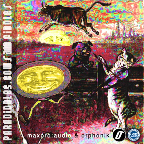 maxproaudio and orphonik Paradiddles, Cows and Fiddles