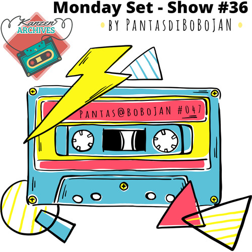 Kanzen Archives Show #36 (Monday Set) by Pantas@BoBoJAN #047