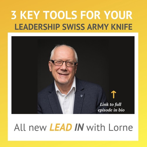 3 Key Tools For Your Leadership Swiss Army Knife