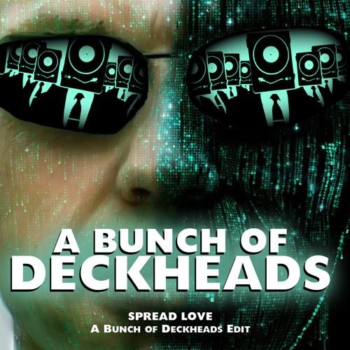 Spread Love A Bunch Of Deckheads Edit