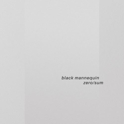 Black Mannequin - Zero/Sum [PKM007]