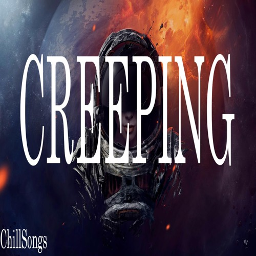 Creeping - Chill Songs