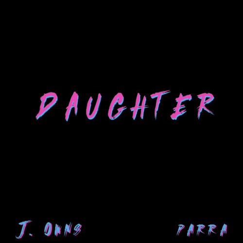 Daughter (feat. PARRA)