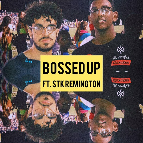 Bossed Up (feat. STk Remington)