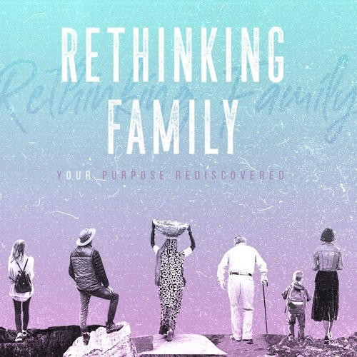 Rethinking Family - Week 2 - Momentum for the Mission