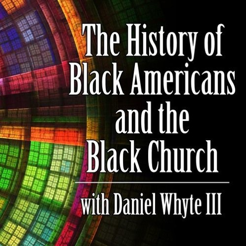 The History of Black Americans and the Black Church #55