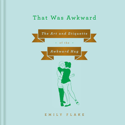 That Was Awkward by Emily Flake, read by Amanda Duarte, Peter Stray, Emily Flake