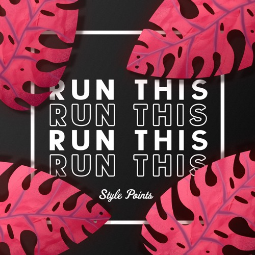 Style Points - Run This (Extended Mix) [Free Download]