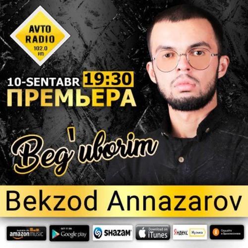 Bekzod Annazarov - Beg`uborim
