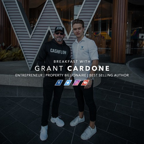 Breakfast With Grant Cardone | Yungtrepreneurs Podcast #3