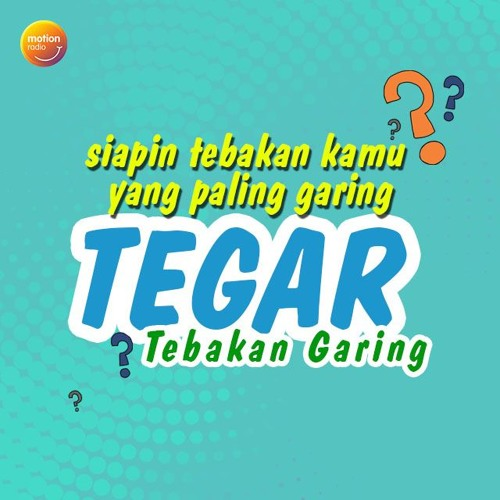 TEGAR (TEBAKAN GARING)- ANGGI