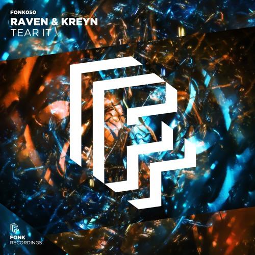 Raven & Kreyn - Tear It [OUT NOW]