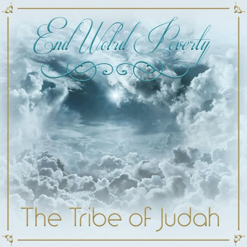 The Tribe Of Judah - End World Poverty