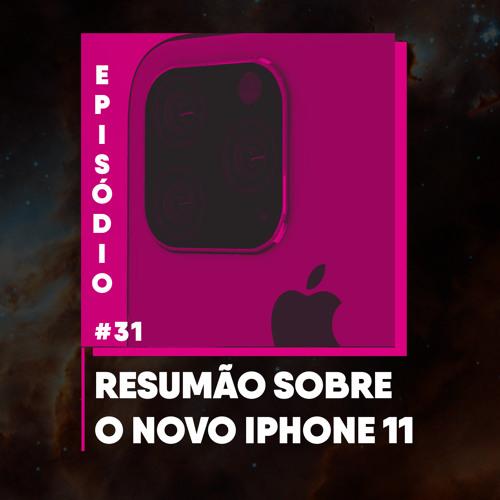 Podicafé 31 - Resumão sobre o novo Iphone 11