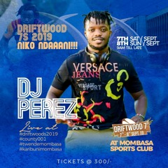 Club Banger Hit after hit #driftwoods7s #mombasa - DJ PEREZ
