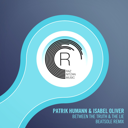 Patrik Humann & Isabel Oliver - Between The Truth And The Lie (Beatsole Remix)