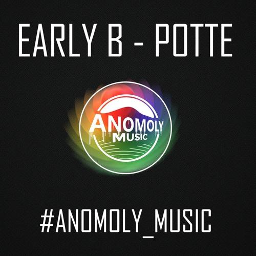Early B - Potte ft. Jack Parow, Justin Vega (Anomoly Remake)