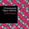 La flor púrpura - Chimamanda Ngozi Adichie