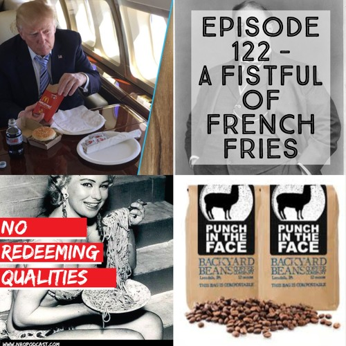 Episode 122 - A Fistful Of French Fries