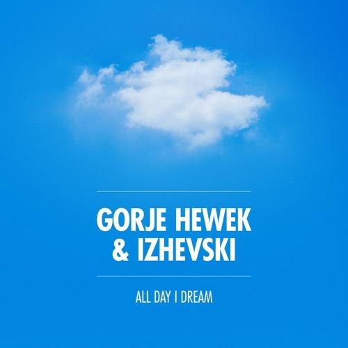 Gorje Hewek & Izhevski - All Day I Dream 2019