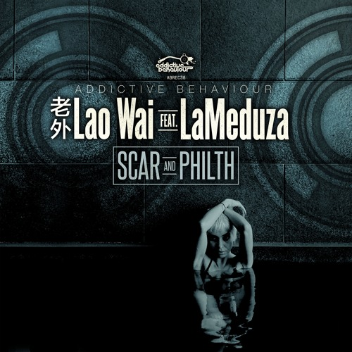Lao Wai feat. LaMeduza - Tie Me Up / New Grounds - w/ Scar & Philth Remixes)