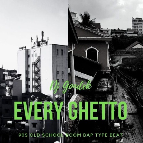 Dj Gondek || 90s Old school Boom Bap ,,Every Ghetto'