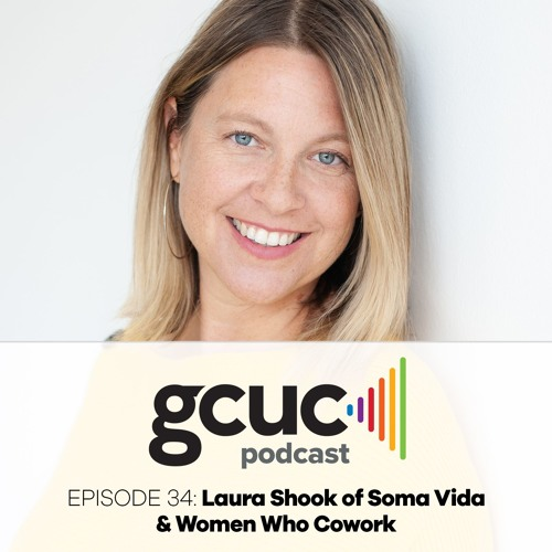 Laura Shook of Soma Vida and Women Who Cowork