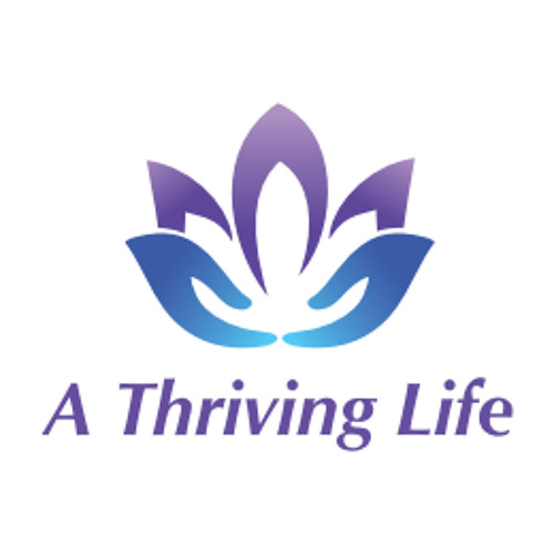 A Thriving Life Podcast Season 1 Episode 8