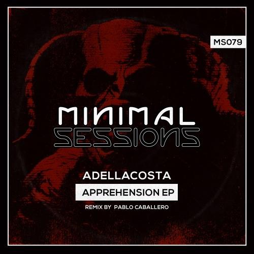 MS079: Adellacosta - Apprehension EP