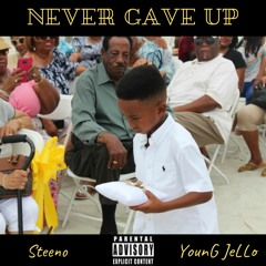 Never Gave Up (feat. YounG JeLLo) (Prod. B. Young)