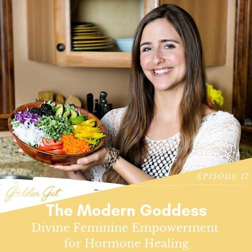 17: The Modern Goddess: Divine Feminine Empowerment for Hormone Healing