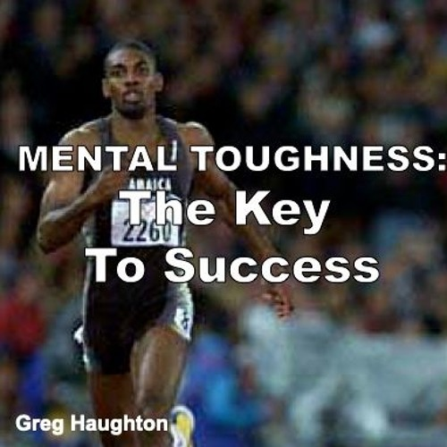 Mental Toughness:The Key To Success
