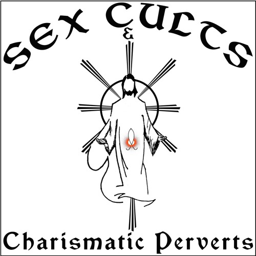 Dirty Talk Podcast Episode 21- Sex Cults and Charismatic Perverts Part 1