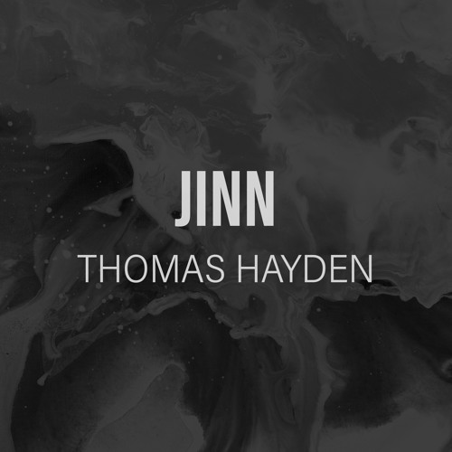 Thomas Hayden - Jinn *Free Download Enabled*