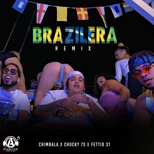 Chimbala X Chucky73 X Fetti031 - Brazilera (Remix)
