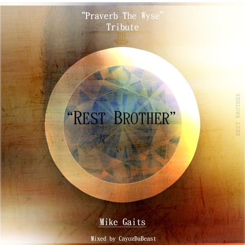 Mike Gaits - Rest Brother
