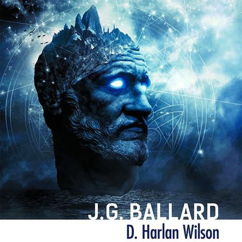 D. Harlan Wilson on J.G. Ballard