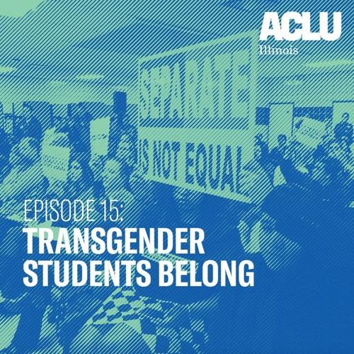 Episode 15: Transgender Students Belong
