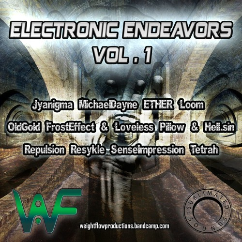 Weightflow Productions, Sublimated Sounds — Electronic Endeavors Vol. 1 (LP) 2019