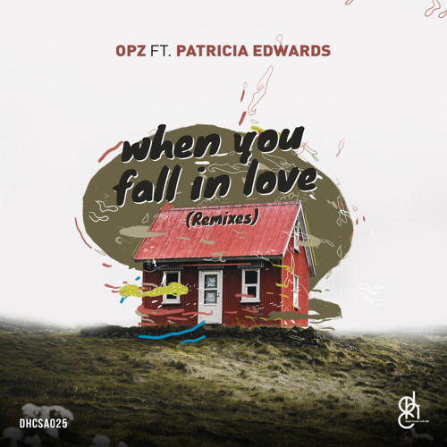 #DHCSA025: OPZ, Patricia Edwards- When you fall in love (Remixes)