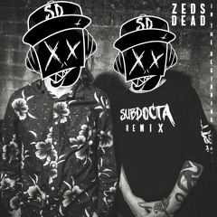 Zeds Dead - In The Beginning (SubDocta Remix)