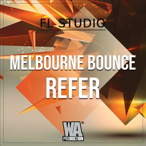 Melbourne Bounce Refer | FL Studio Template (+ Samples, Stems & Massive, Serum Presets)
