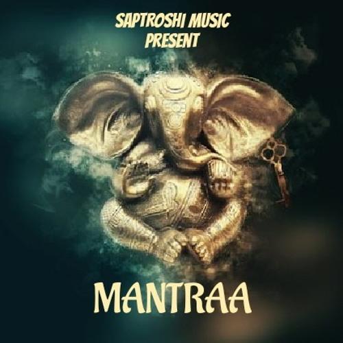 SAPTROSHI MUSIC - MANTRAA