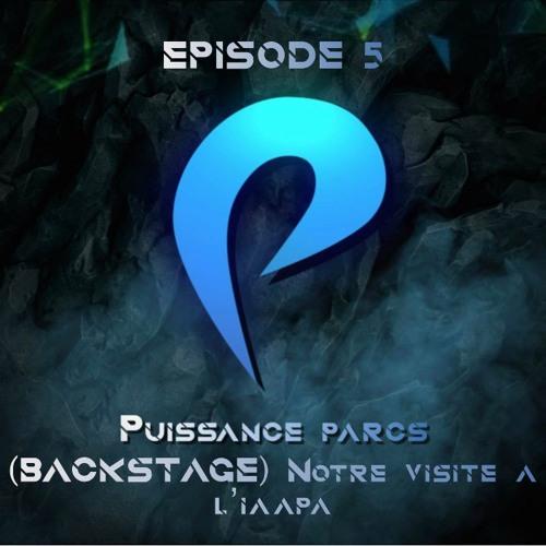 Episode 5 - (BACKSTAGE) Notre visite à L'IAAPA