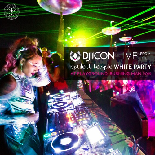 DJ ICON Live from the Opulent Temple White Party at Playground, Burning Man 2019