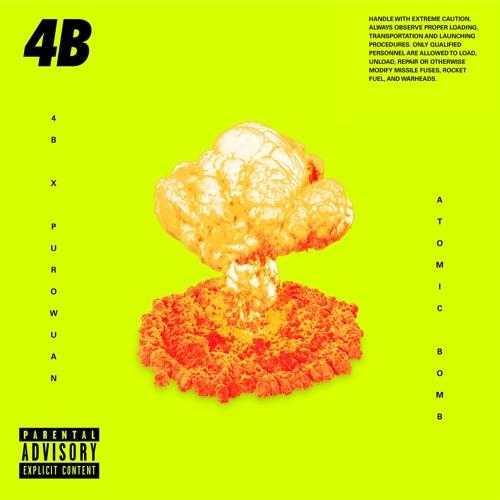 4B x PUROWUAN - ATOMIC BOMB