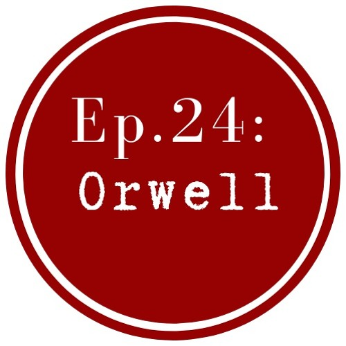 Get Lit Episode 24: Orwell