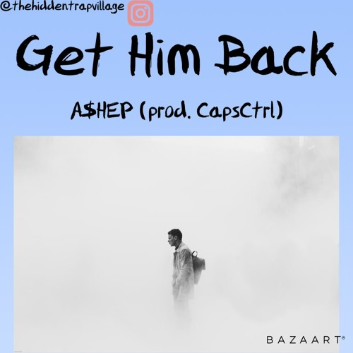 Get HIM Back (prod. CapsCtrl)