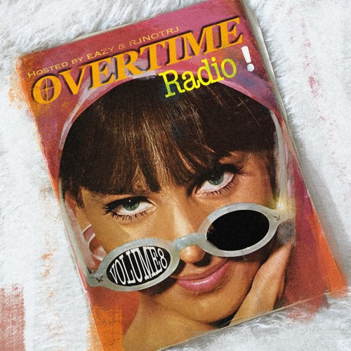 OVERTIME RADIO VOLUME 8: HOSTED BY EAZY